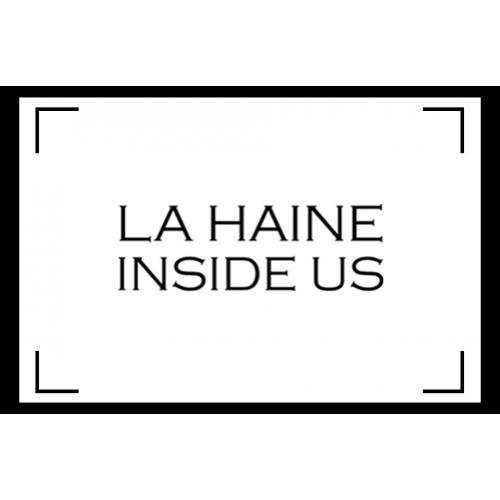 La haine inside us